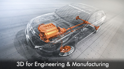 3D for Engineering & Manufacturing